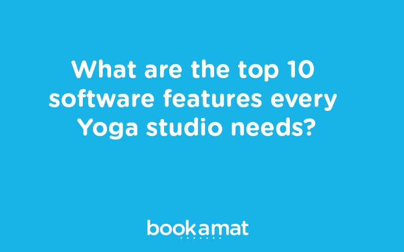 Top 10 Yoga Studio Software Features